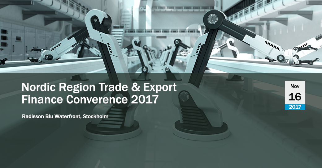 GTR Nordic Trade Export Finance Conference 2017