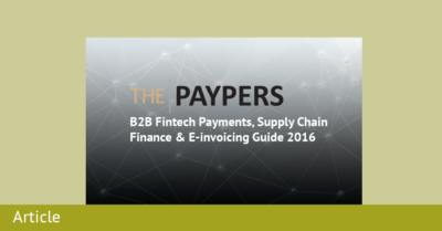 B2B Fintech Payments, Supply Chain Finance & E-invoicing Guide 2016