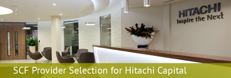 SCF Provider Selection for Hitachi Capital