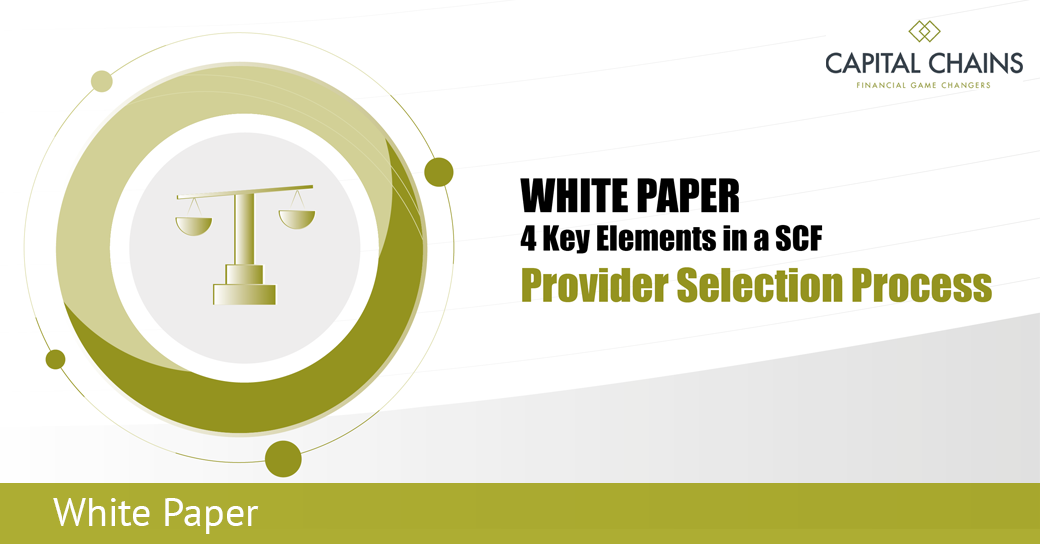Capital Chains White Paper 4 Key Elements in a Supply Chain Finance Provider Selection Process